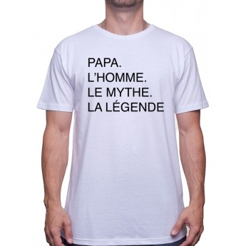 Papa L'homme, le mythe, la lÈgende - Tshirt Homme
