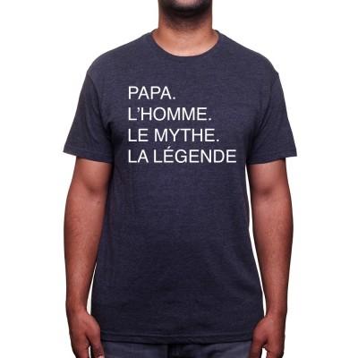 Papa L'homme, le mythe, la légende - Tshirt