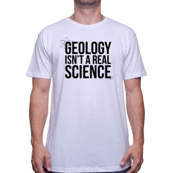 Geology isnt a real science-Tshirt