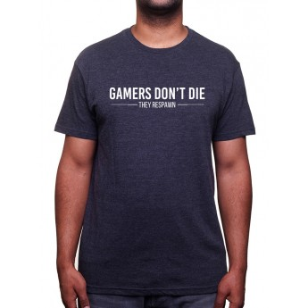 Gamer's don't die they respawn - Tshirt Tshirt Homme Gamer
