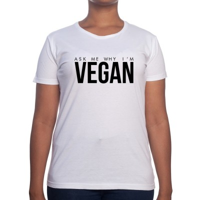 Ask me why im vegan - Tshirt