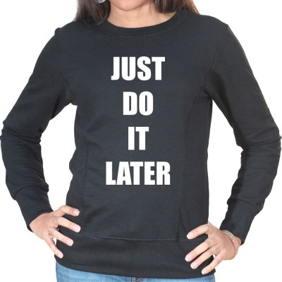 Just do it later - Sweat Crewneck