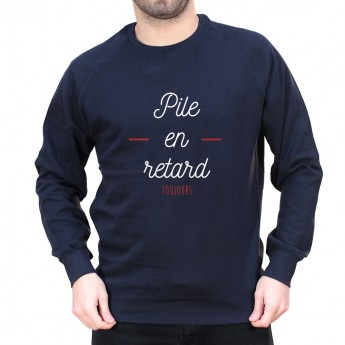 Pile en retard - Sweat