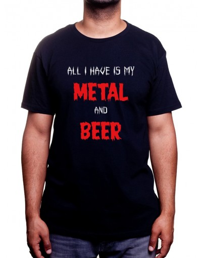 All i have is Metal and Beer - Tshirt Rock Tshirt Rock & Métal