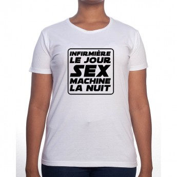 Infirmiere le jour Sex Machine la nuit - Tshirt Femme Infirmière Tshirt femme Infirmière