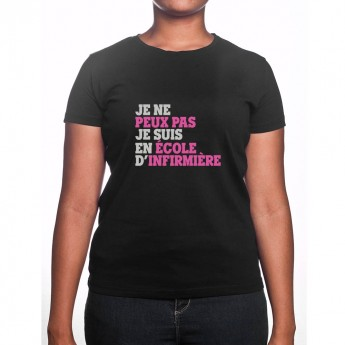 Je peux pas je suis en école d'infirmière - Tshirt Femme Infirmière Tshirt femme Infirmière