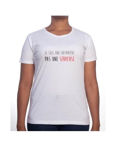 je suis une infirmiere pas une serveuse - Tshirt Femme Infirmière Tshirt femme Infirmière