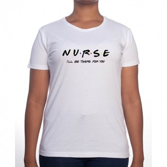 Nurse I'll be there for you - Tshirt Femme Infirmière Tshirt femme Infirmière