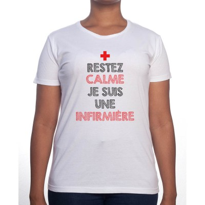 Restez calme je suis une infirmière - Tshirt Femme Infirmière