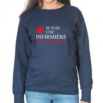 Je suis une infirmière qu'elle est ton super pouvoir - Sweat Femme Infirmière Sweat crewneck femme Infirmière