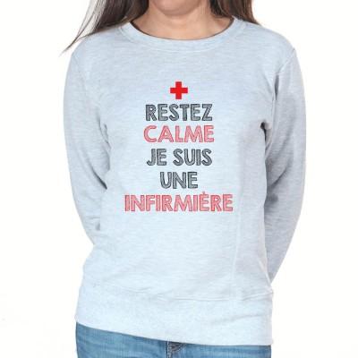 Restez calme je suis une infirmière - Sweat Femme Infirmière