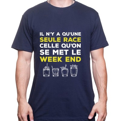 Il y a qu'une seul race celle du Week end – Tshirt Homme Alcool