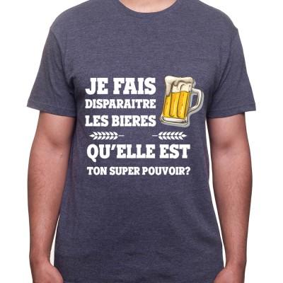 Je fais disparaitre les bieres qu'elle est ton super pouvoir – Tshirt Homme Alcool