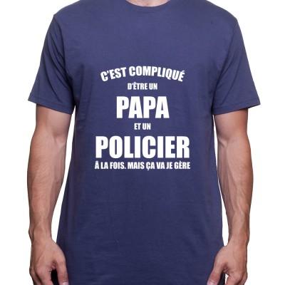 c'est compliqué detre un papa et un policier a la fois - Tshirt Homme Policier