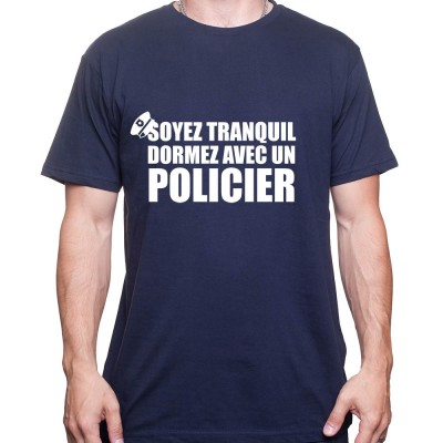 Soyez en securite dormez avec un policier - Tshirt Homme Policier Tshirt Homme Policier