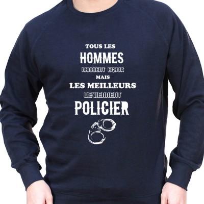 Tous les Homme Policiers naissent egaux mais les meilleurs deviennent policier - Sweat Crewneck Homme Policier