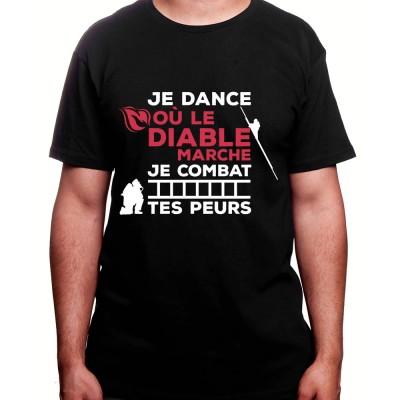 Je dance ou le diable marche je combat tes peurs - Tshirt Homme Pompier Tshirt Homme Pompier