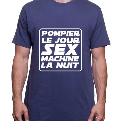 Pompier le jour Sex Machine la nuit - Tshirt Homme Pompier Tshirt Homme Pompier