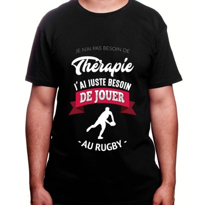 je n'ai pas besoin de therapie j'ai le rugby - Tshirt Homme Rugby