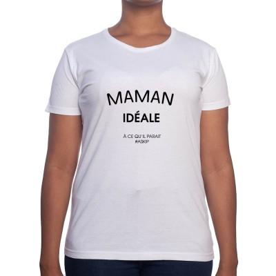 Maman idéale - Tshirt Cadeau Maman Homme